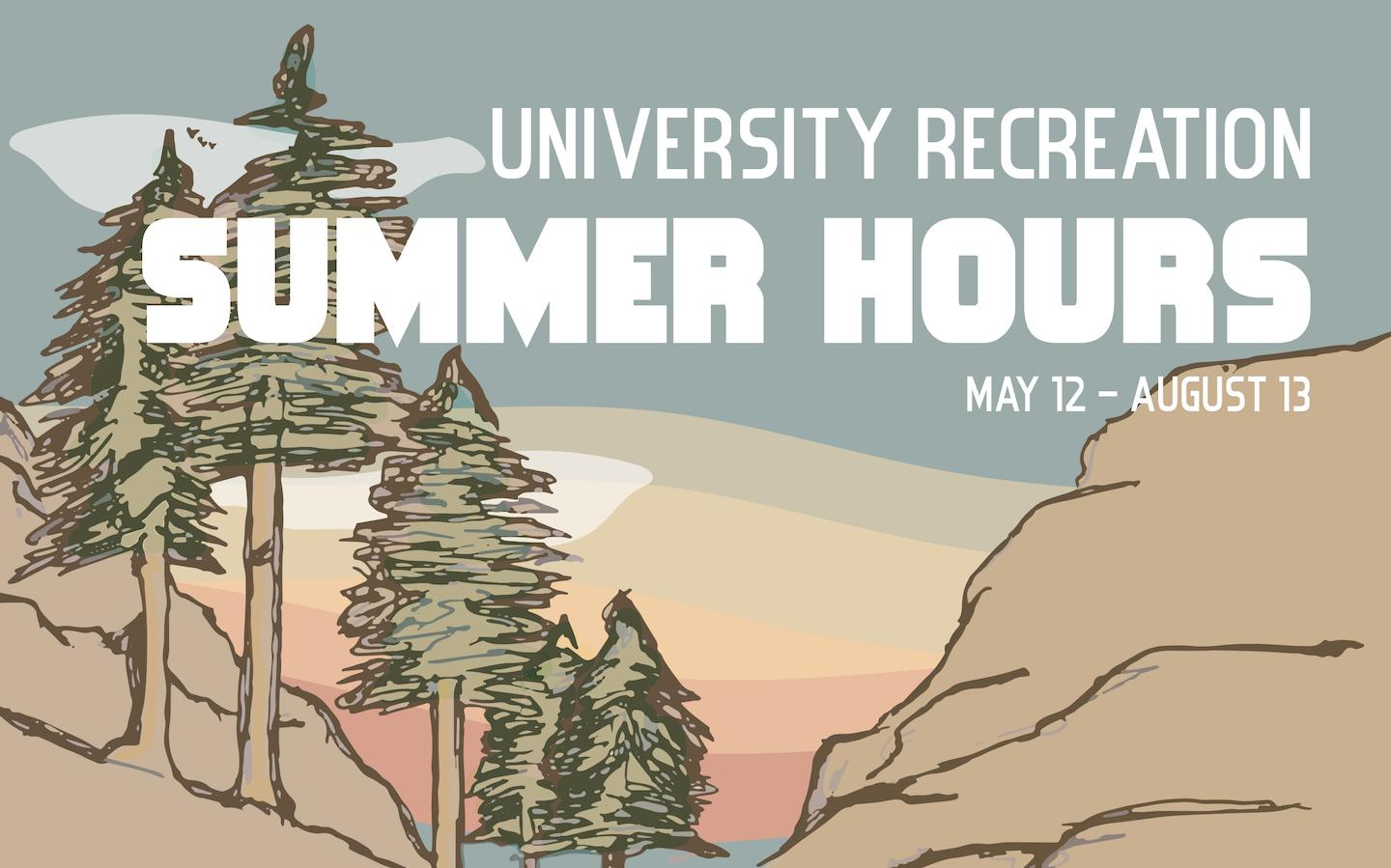 Summer hours begin May 12 and end August 13