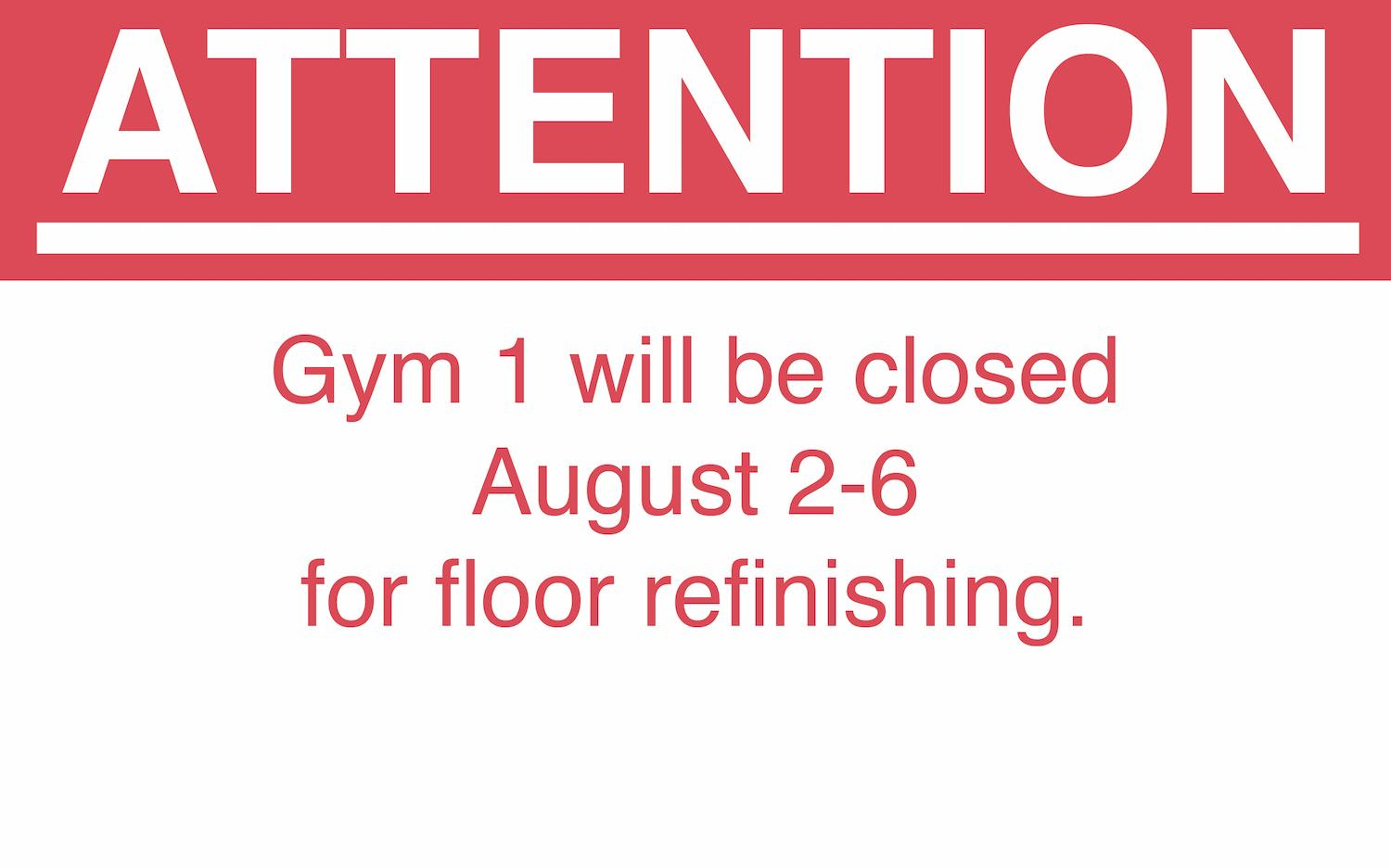 Gyms 2-4 will be open during this time.
